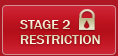 Stage two Restrictions